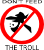 Panneau : Don't Feed The Troll